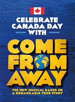 Celebrate Canada Day with Come From Away